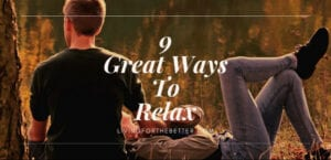 9 Great Ways to Relax
