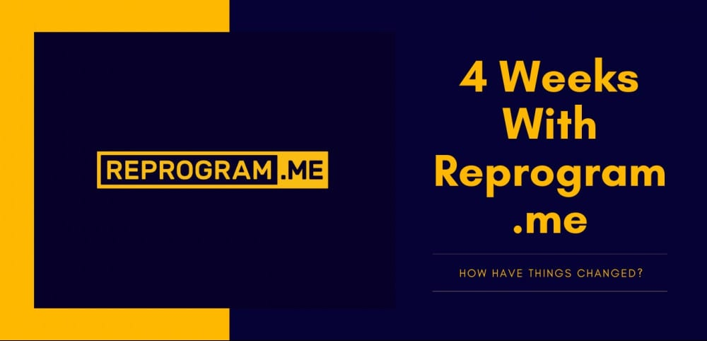 4 Weeks With Reprogram me
