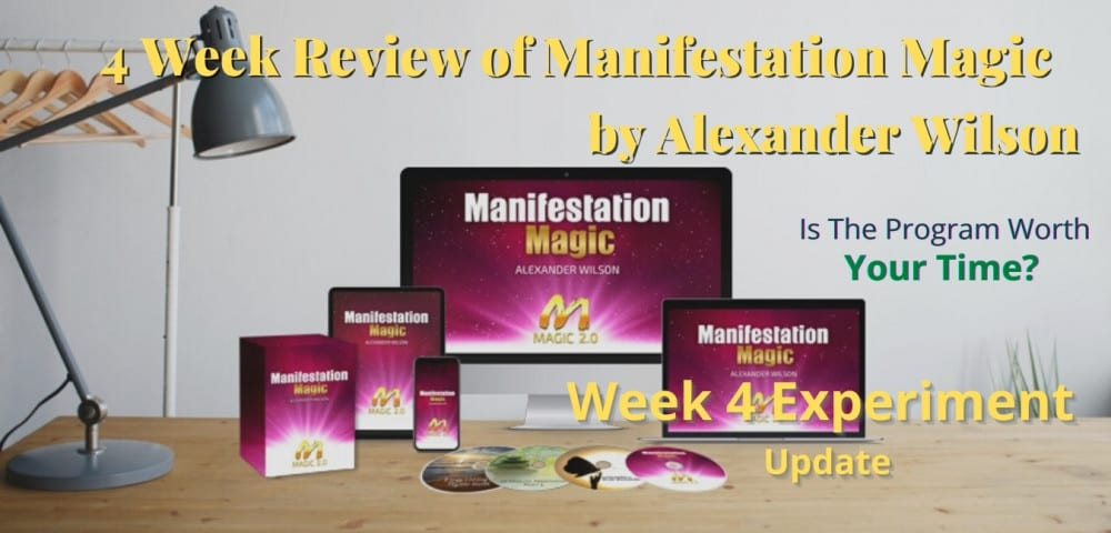4 Week Review of Manifestation Magic