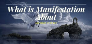 What is Manifestation About