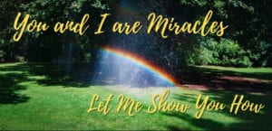 You and I are Miracles