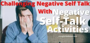 challenging negative self talk with negative self talk activities